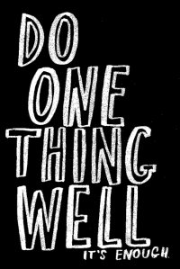 DO ONE THING WELL
